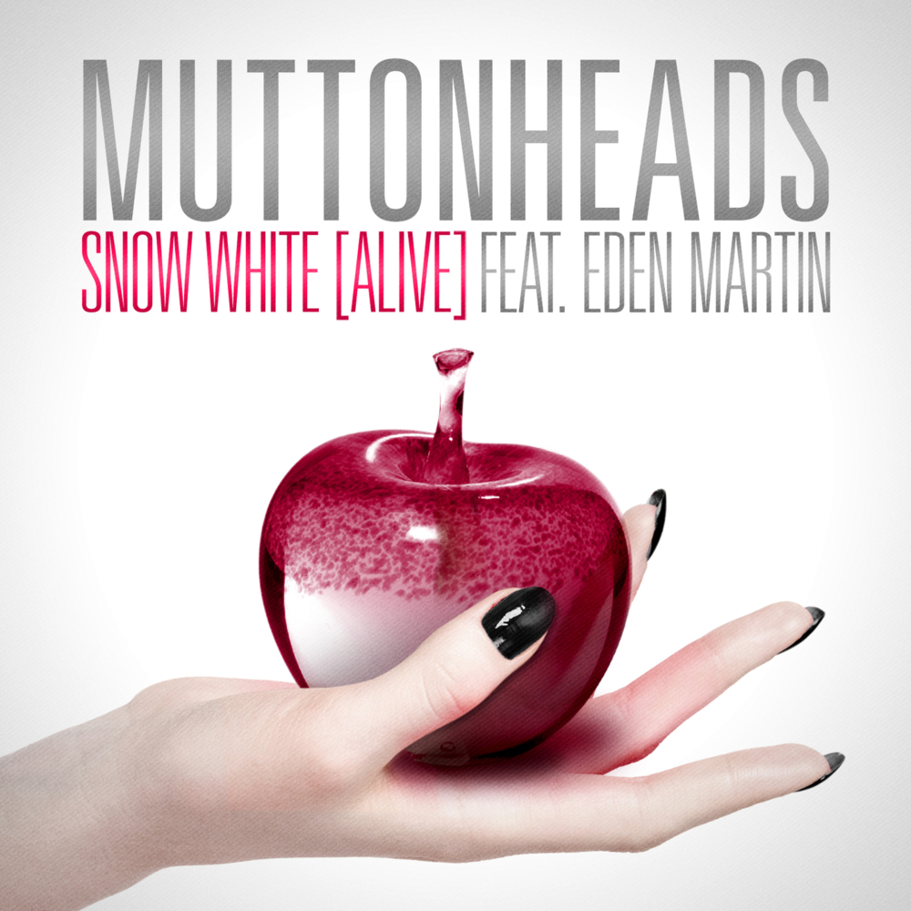 Muttonheads - Snow White (Alive) feat. Eden Martin (Remix-pack)