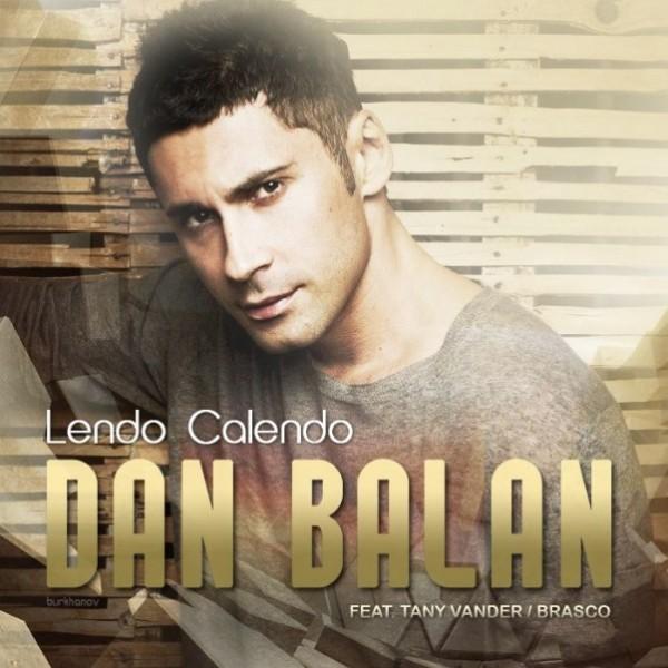 Dan Balan - Lendo Calendo (Remix-pack)
