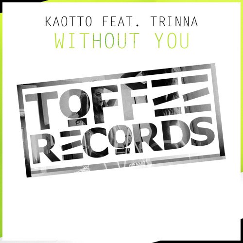 Kasey Kaotto ft. Trinna - Without You (Remix-pack)