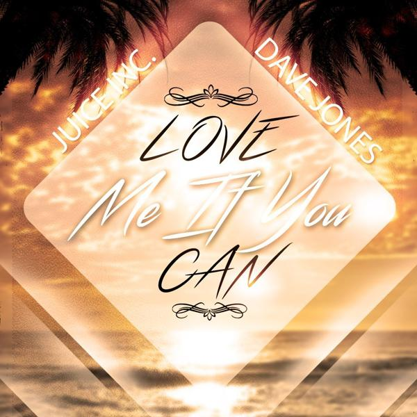 Dave Jones feat. Juice Inc. - Love Me If You Can (Remix-pack)