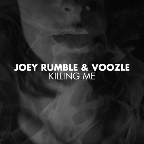 Joey Rumble & Voozle - Killing Me (Remix-pack)