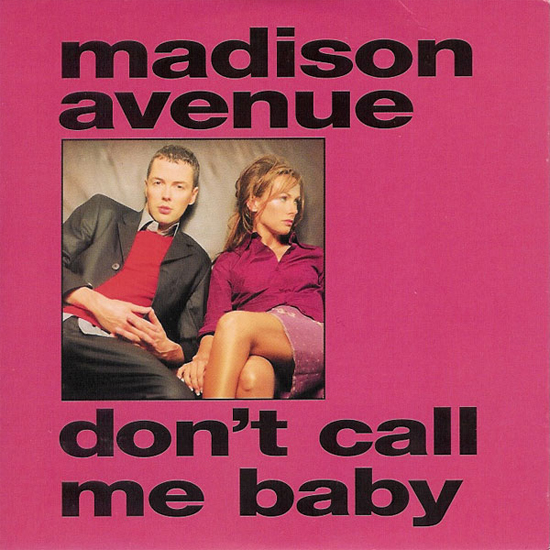 Madison Avenue  - Don't Call Me Baby (Remix-pack)
