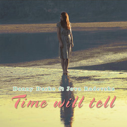 Danny Darko feat. Jova Radevska - Time Will Tell (Remix-pack)