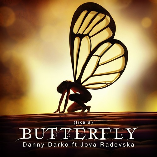 Danny Darko ft. Jova Radevska - (Like a) Butterfly (Remix-pack)