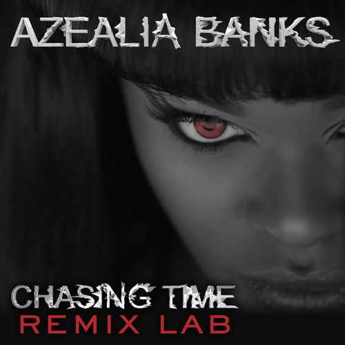 Azealia Banks - Chasing Time (Remix-pack)