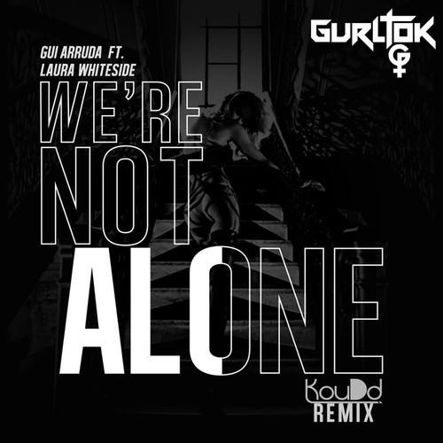 Gui Arruda & Laura Whiteside - We're Not Alone (Remix-pack)