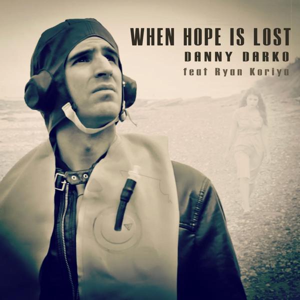 Danny Darko & Ryan Koriya - When Hope Is Lost (Remix-pack)