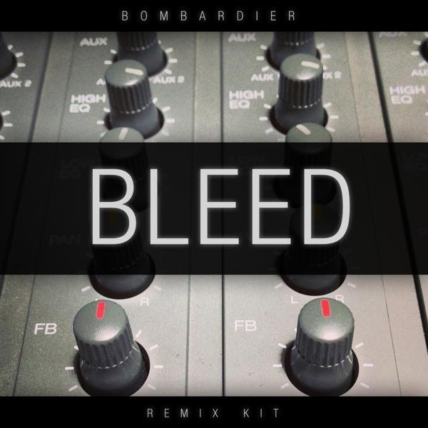 Bombardier - Bleed (Remix-pack)