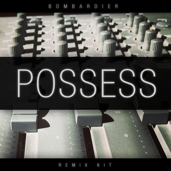 Bombardier - Possess (Remix-pack)