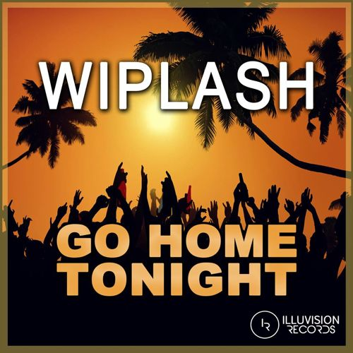 Wiplash - Go Home Tonight (Remix-pack)