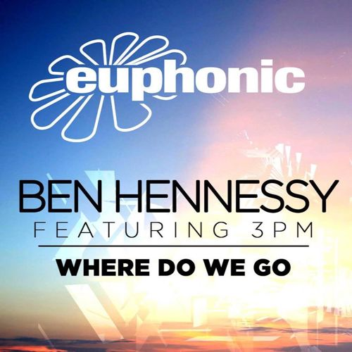 Ben Hennessy & 3PM - Where Do We Go (Remix-pack)