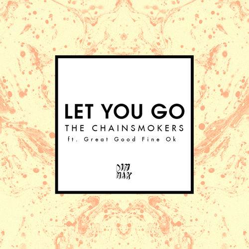 The Chainsmokers - Let You Go (Remix-pack)